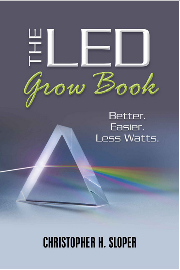 The LED Grow Book by Christopher H. Sloper